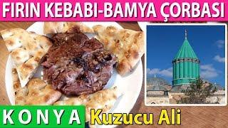 KONYA FIRIN KEBABI | BAMYA ÇORBASI | EKMEK KADAYIFI | KUZUCU ALİ KONYA