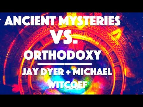 the-ancient-mysteries-vs-orthodoxy-jay-dyer-author-michael-witcoff