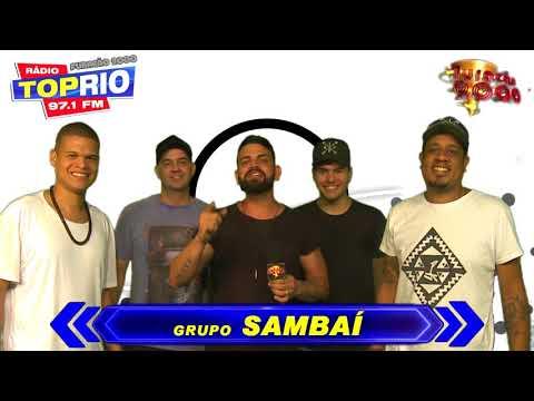 GRUPO SAMBAÍ LIGADOS NA RADIO TOP RIO