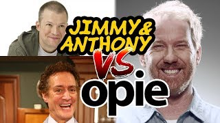 Jim and Anthony vs Opie 2 (Best of Jimmy & Anthony Show #jimandsam)