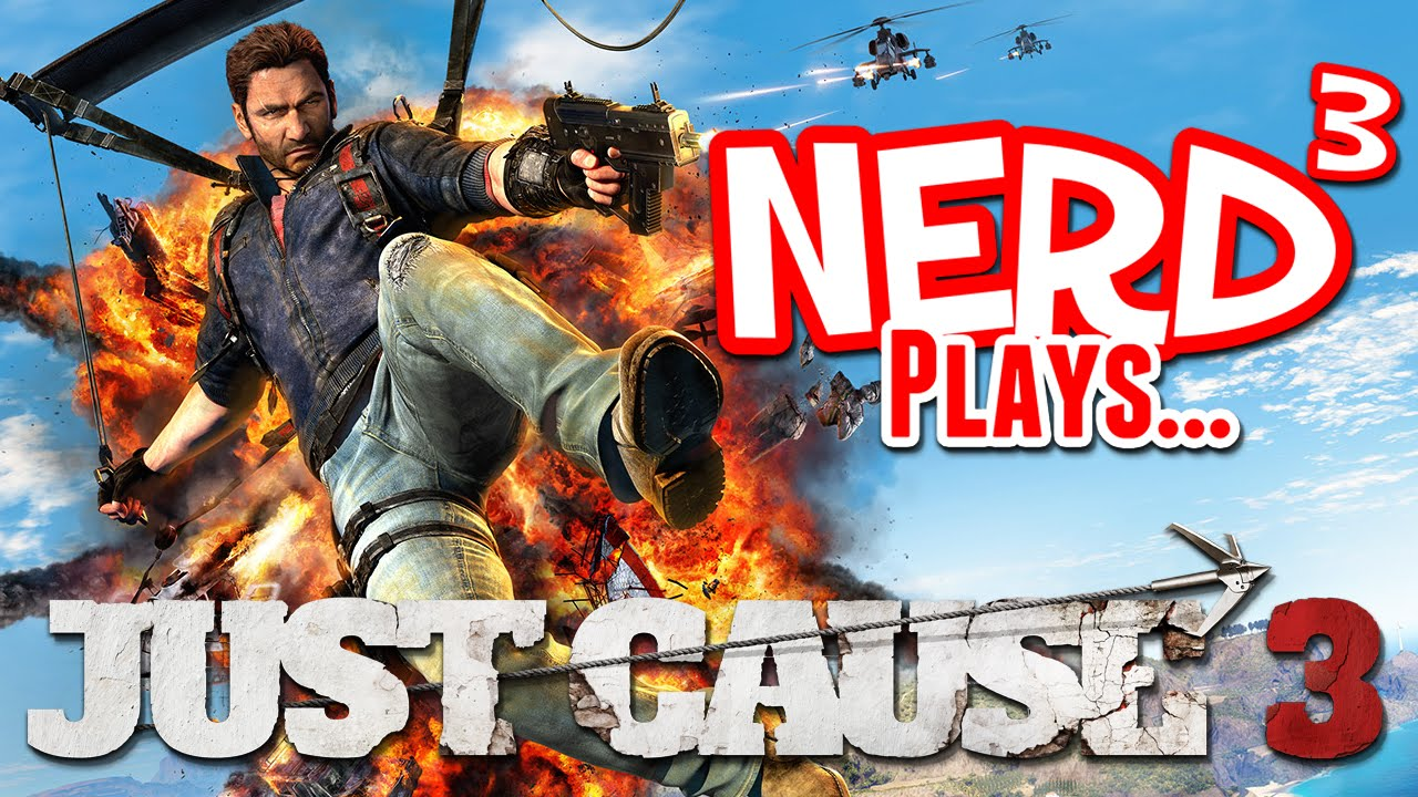 Nerd³ Plays... Just Cause 3
