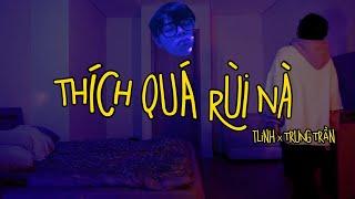 Thích Quá Rùi Nà - tlinh feat. Trung Trần (prod. by Pacman) Official Lyrics Video