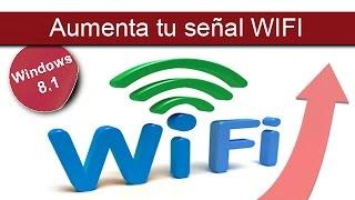 Aumentar Señal Wifi en Windows 8 y 8.1  (Funciona)