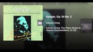 Gangar, Op. 54 No. 2