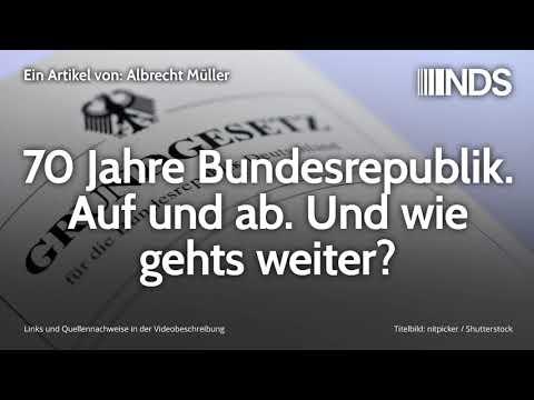 70 Jahre Bundesrepublik. Auf und ab. Und wie gehts weiter? | Albrecht Müller