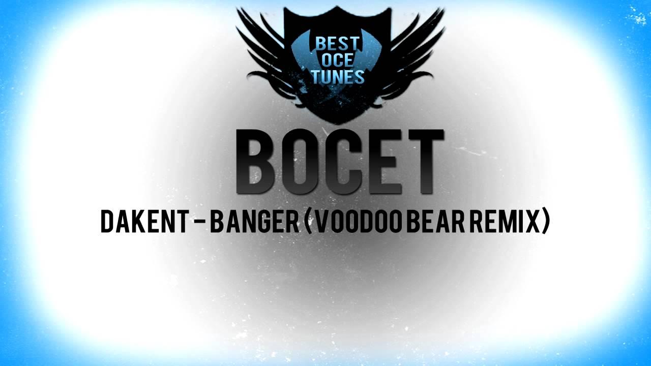 dakent banger voodoo bear remix