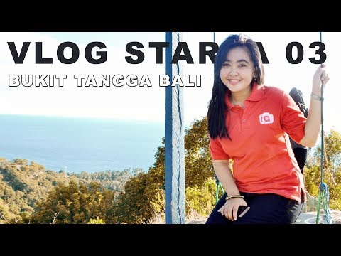 VLOG STARLA 03 : Bukit Tangga Bali Gorontalo