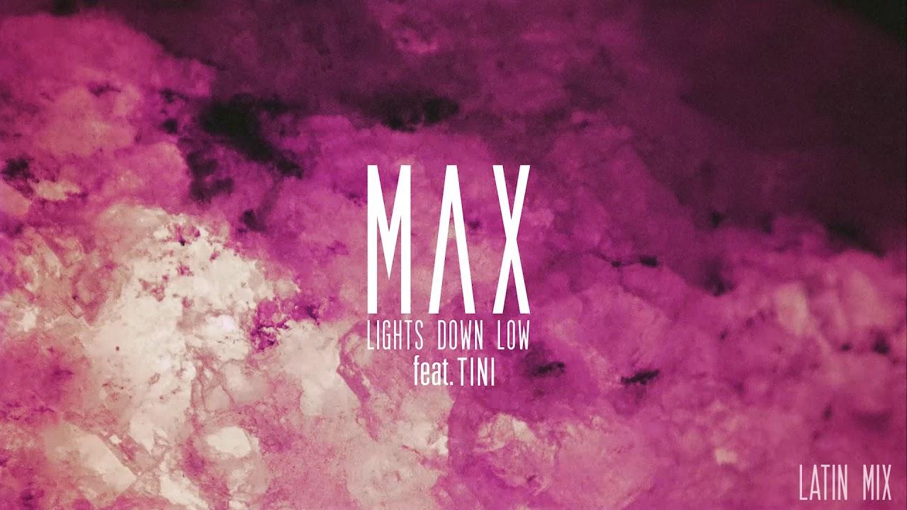 Max Lights Down Low Feat Tini Latin Mix