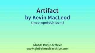 Artifact by Kevin MacLeod 1 HOUR