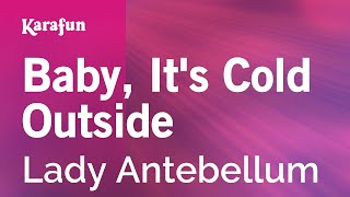 Karaoke Baby, It's Cold Outside - Lady Antebellum *
