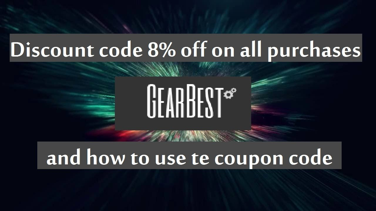 Gearbest discount coupon code 8%  off +  how to use the coupon