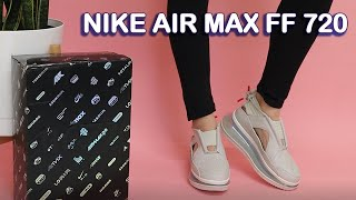 dosis Vaca Tesauro  NIKE AIR MAX FF 720 | CLOSER LOOK, REVIEW, & TRY ON!! - YouTube