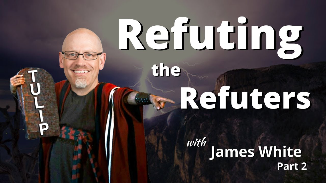 Refuting James White - Again