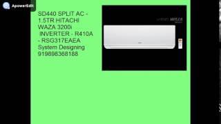 SD439 SPLIT AC 1 0TR HITACHI WAZA 3200i INVERTER R410A RSG312EAEA System Designing 91989836818