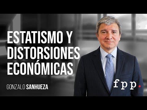 Estatismo y distorsiones económicas por Gonzalo Sanhueza