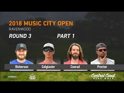 2018 Music City Open Round 3 Part 1 (Dickerson, Colglazier, Conrad, Proctor)