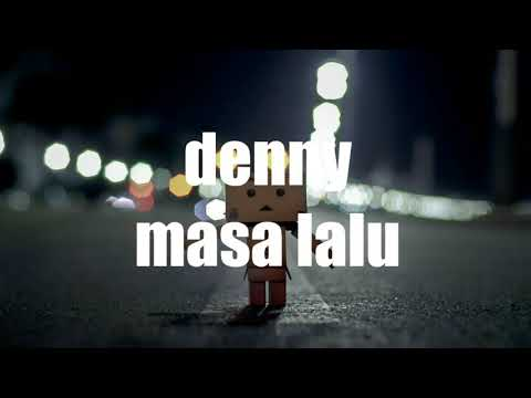 Deny - Masa lalu || lyric video
