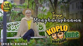 Download lagu TEGAR - MENGHARAPKANMU KOPLO VERSION By NIKISUKA