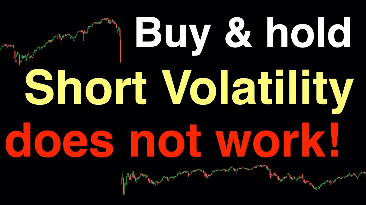 Video #113)  Buy & hold Short Volatility does not work, here's why
