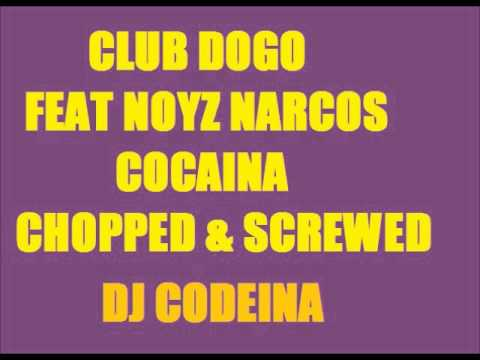 Club Dogo - Cocaina feat Noyz Narcos (Chopped & Screwed)