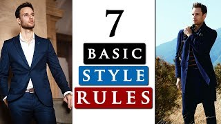 MEN'S FASHION TIPS 2019 | 7 Basic STYLE RULES every guy should know