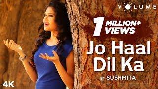 Jo Haal Dil Ka Cover Sushmita Mp3 Song Download