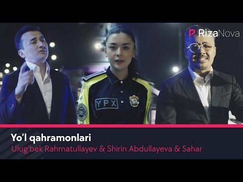 Ulug'bek Rahmatullayev & Shirin Abdullayeva & Sahar – Yo'l qahramonlari