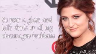 Meghan Trainor - Champagne Problems (Lyrics)