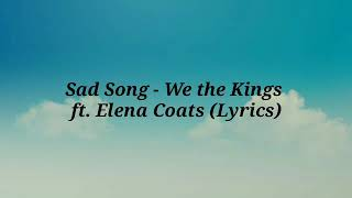 Sad Song -We The Kings ft. Elena Coats (Lyrics)