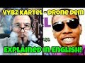 Vybz Kartel - Drone Dem (Explained In English!)