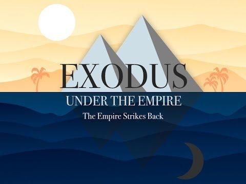 01/07/18 - The Empire Strikes Back - Exodus 1