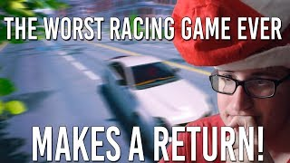THE WORST RACING GAME MAKES A RETURN!