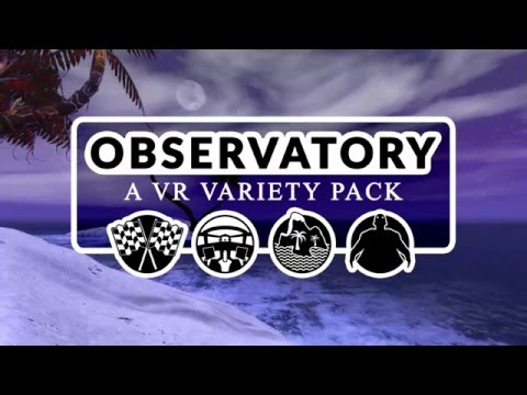Observatory: A VR Variety Pack - Early Access Trailer