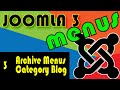 Joomla 3 Tutorials: Archived Articles and Category Blog Menus