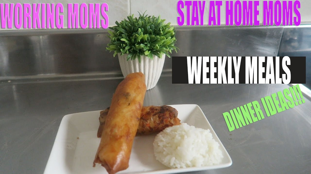 weekly meals ideas stay at home mom or working moms quick and easy