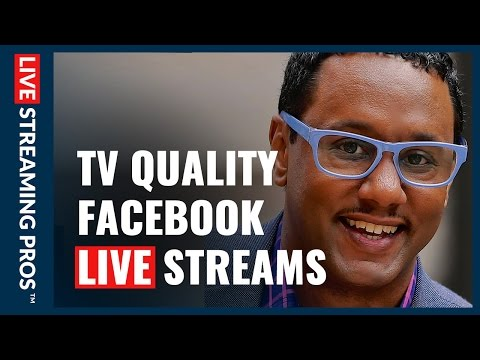 TV-quality streams now available to all with Facebook Live