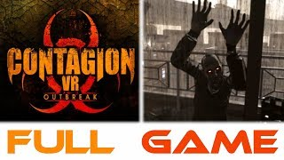 ! BEST ZOMBIE GAME EVER ! CONTAGION VR - OutBreak -VR- Oculus Rift - VR GAMEPLAY