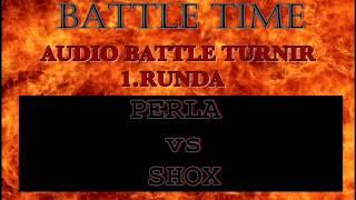 BATTLE TIME - SHOX vs. perla ( 1 Runda )