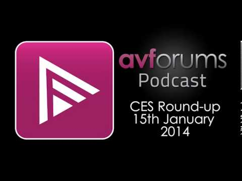 AVForums Podcast - CES Round-up Special 15th January 2014 - 동영상
