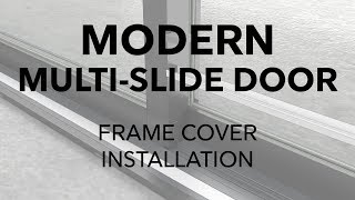 Marvin Modern Multi-Slide Door Frame Cover Installation