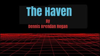 The Haven - (Not The Raven) Dennis Regan - Comedian