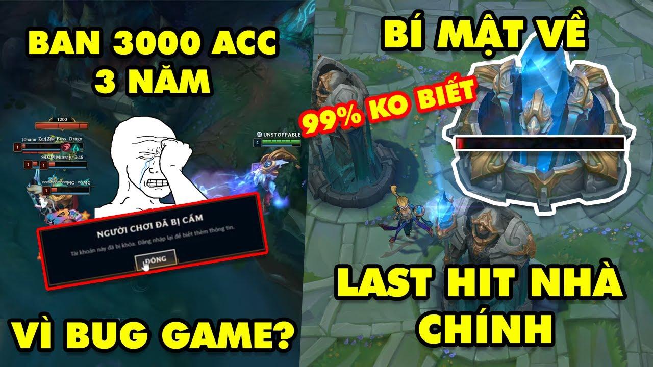 Update LMHT: Bí mật về việc last hit nhà chính mà 99% ko biết,Tranh cãi Tencent khóa 3000 nick 3 năm