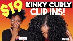 $19 KINKY CURLY CLIP INS! HOW TO BLEND IN WITH YOUR HAIR FOR MOST NATURAL INSTALL│MUST HAVE