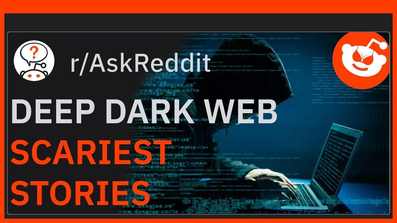 SCARIEST Deep Dark Web Stories | r/AskReddit | Reddit Readings