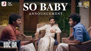 Doctor - So Baby Announcement | Sivakarthikeyan | Anirudh Ravichander | Nelson Dilipkumar