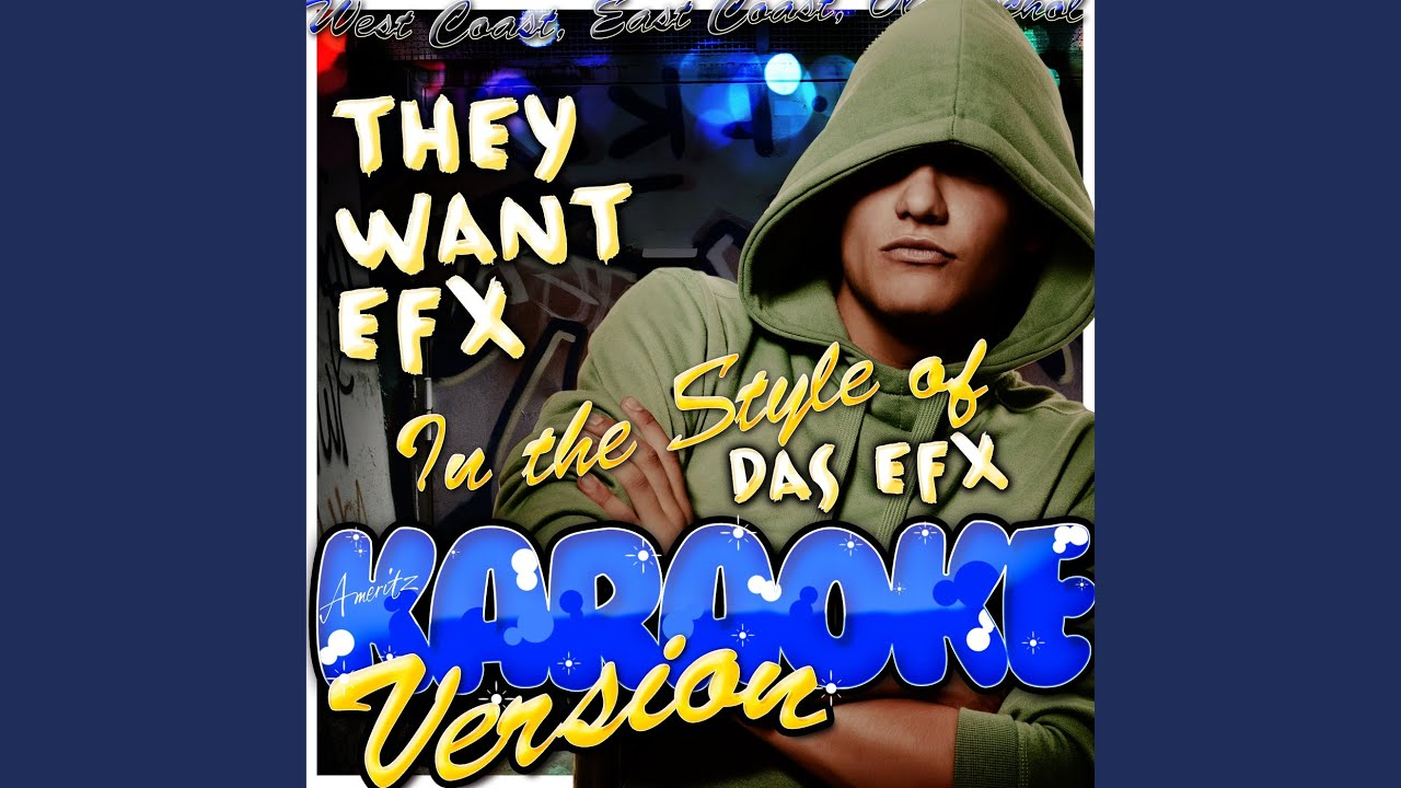 Download They Want Efx (In the Style of Das Efx) (Karaoke Version)