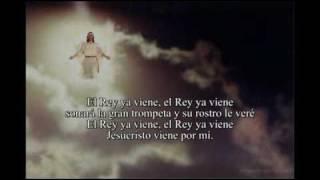 Las aves ya no  cantan, El Rey ya viene, The King is coming, Spanish