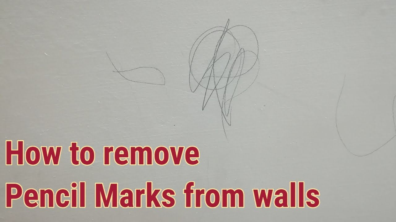 How To Remove Pencil Marks From Painted Walls
