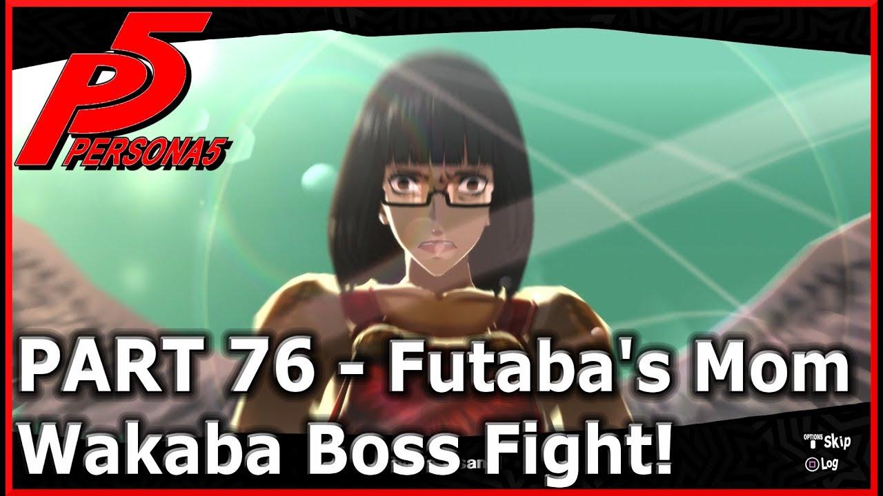 lets play persona 5 - part 76 futaba's mom wakaba boss fight! hq