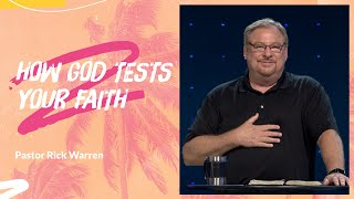 """How God Tests Your Faith"" with Pastor Rick Warren"